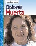 Dolores Huerta, Jennifer Blizin Gillis, 1403469806