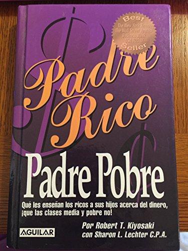 Padre Rico, Padre Pobre/ Rich Dad, Poor Dad (Padre Rico) (Spanish Edition)
