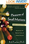 Pleasures of Small Motions: Mastering...