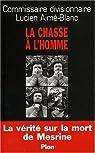 La Chasse à l'homme : La Vérité sur la mort de Mesrine par Aimé-Blanc