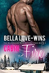 Cabin Fire (The Billionaire Romance Redemption Series Book 4)