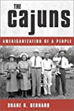 The Cajuns, Shane K. Bernard, 1578065224
