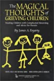 The Magical Thoughts of Grieving Children 9780895032065