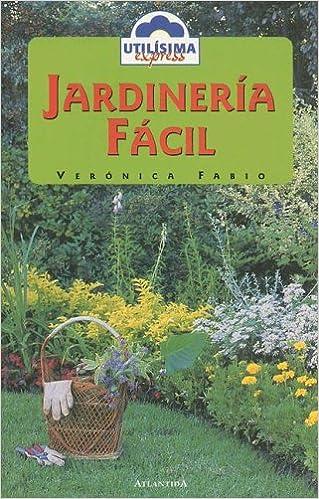 Jardineria Facil Utilisima Express 16 Amazon Es Veronica Fabio