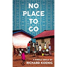 No Place To Go: Scenes from Ghana's Sanitation Crisis (Kindle Single)