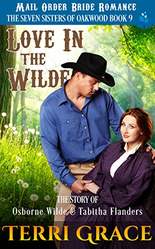 Mail Order Bride: Love in the Wilde: The Story of Osborne Wilde and Tabitha Flanders (The Seven Sisters Of Oakwood Book 9) cover