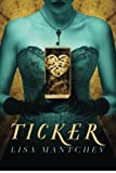 Ticker, Lisa Mantchev, 1477825282