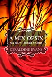 A MIX OF SIX: Six Short-Short Stories