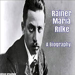 Rainer Maria Rilke: A Biography Audiobook