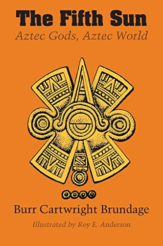 The Fifth Sun: Aztec Gods, Aztec World (Texas Pan American Series) (Aztec Sun Collection)
