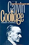 The Presidency of Calvin Coolidge 9780700608928