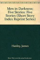 Men in Darkness; Five Stories (Short Story Index Reprint Series)