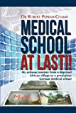 Medical School at Last!! My Arduous Journey from a Deprived African Village to a Prestigious German Medical School, Robert Peprah-Gyamfi, 0956473482