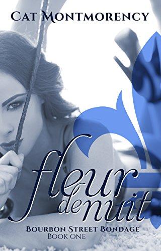 Fleur De Nuit (Fleur de Nuit (Bourbon Street Bondage Book 1))