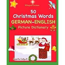 Bilingual German: 50 Christmas Words (German picture Dictionary): book,German word book, German Christmas books, German picture dictionary