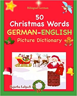 Bilingual German: 50 Christmas Words (German picture Dictionary ...
