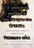 A Universal History of the Destruction of Books: From Ancient Sumer to Modern Iraq