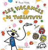 Les vacances de Turlututu: Histoires, jeux, coloriages