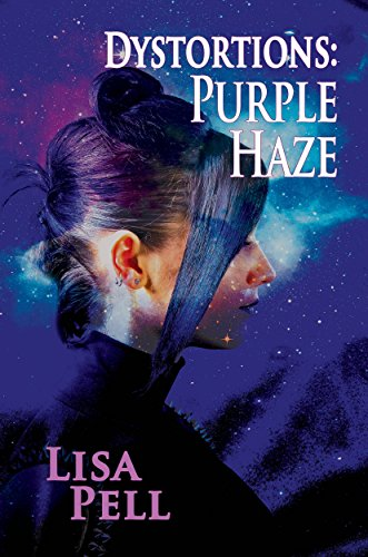 Dystortions: Purple Haze (Dystortions Series Book 2)