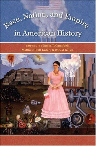 Race, Nation, and Empire in American History: 1st (First) Edition ebook