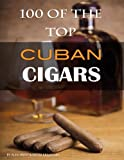 100 of the Top Cuban Cigars