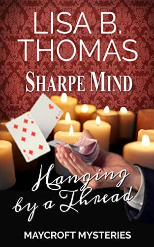 Sharpe Mind: Hanging by a Thread (Maycroft Mysteries Book 3)