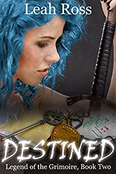 Destined: Legend of the Grimoire, Book Two by [Ross, Leah]