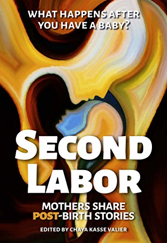 Amazon second labor mothers share post birth stories twenty second labor mothers share post birth stories twenty four mothers share the fandeluxe