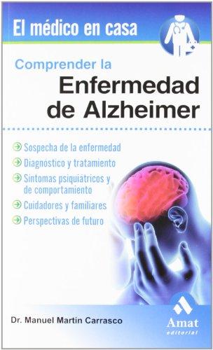 Descargar Libro Comprender La Enfermedad Del Alzheimer: Sospecha De La Enfermedad, Diagnóstico Y Tratamiento ) Manuel Martin Carrasco
