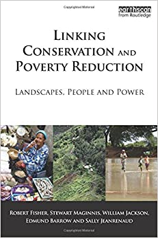 Linking Conservation and Poverty Reduction: Landscapes, People and Power