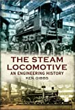 The Steam Locomotive: An Engineering History