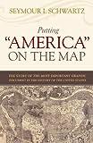 Putting America on the Map, Seymour I. Schwartz, 1591025133