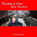 Teaching in China: Seven Dog Years | Charlotte Salyer