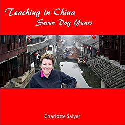 Teaching in China: Seven Dog Years