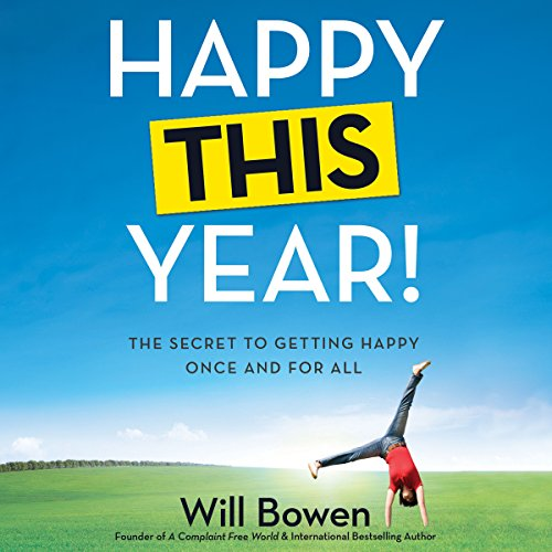 Happy This Year!: The Secret to Getting Happy Once and for All by Brilliance Audio