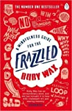 [By Ruby Wax] A Mindfulness Guide for the Frazzled (Paperback)【2016】by Ruby Wax (Author) [1879]