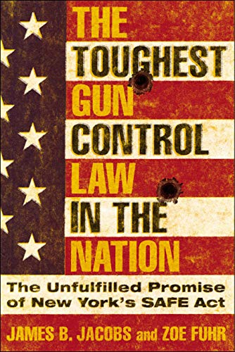 The Toughest Gun Control Law in the Nation: The Unfulfilled Promise of New York's SAFE Act