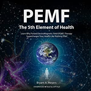 PEMF-The Fifth Element of Health Audiobook