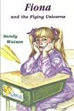 Fiona and the Flying Unicorns, Sandy Watson, 0920501680