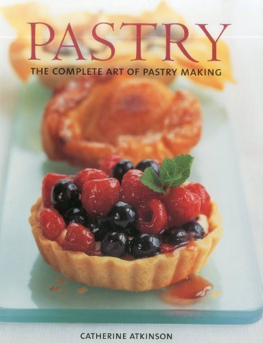 Pastry: The complete art of pastry making by Catherine Atkinson (2012-04-16)