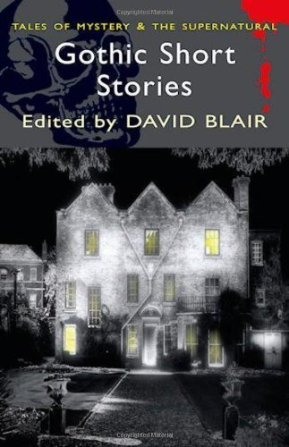 Gothic Short Stories (Wordsworth Mystery & Supernatural) (Tales of Mystery & the Supernatural) by David Blair (2002) Paperback