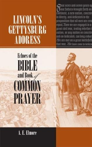 Lincoln's Gettysburg Address: Echoes of the Bible and Book of Common Prayer