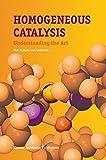 Homogeneous Catalysis: Understanding the Art