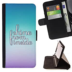 DEVIL CASE - FOR Samsung ALPHA G850 - Shine Inside Bright Motivational Quote - Style PU Leather Case Wallet Flip Stand Flap Closure Cover