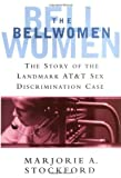 The Bellwomen: The Story of the Landmark AT&T Sex Discrimation Case