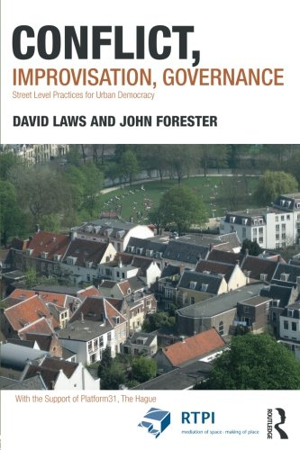 (Conflict, Improvisation, Governance: Street Level Practices for Urban Democracy (RTPI Library Series))