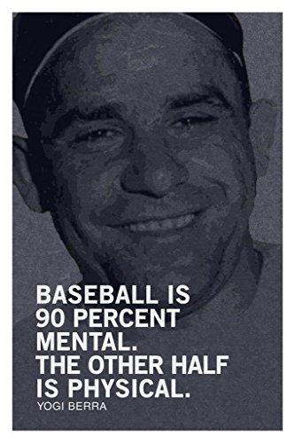 Yogi Berra Baseball Is 90 Percent Mental Other Half Physical