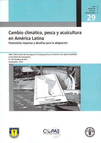 Descargar Libro Cambio Climatico, Pesca Y Acuicultura En America Latina: Potenciales Impactos Y Desafios Para La Adaptacion Food And Agriculture Organization Of The