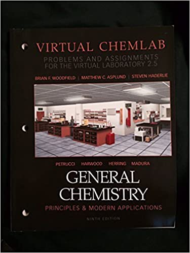 general chemistry principals modern applications virtual chemlab  general chemistry principals modern applications virtual chemlab problems and assignments for the virtual laboratory 2 5 general chemistry