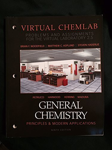 General Chemistry Principals & Modern Applications Virtual Chemlab (Problems and Assignments for the Virtual Laborat